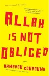 Allah Is Not Obliged by Ahmadou Kourouma book cover