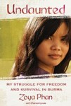 Undaunted: My Struggle for Freedom and Survival in Burma by Zoya Phan book cover