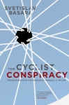 The Cyclist Conspiracy by Svetislav Basara