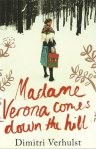 Madame Verona Comes Down the Hill by Dimitri Verhulst
