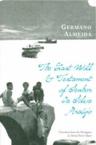 The Last Will and Testament of Senhor Da Silva Aruajo by Germano Almeida
