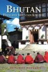 Bhutan: Himalayan Mountain Kingdom by Francoise Pommaret