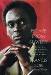 Escape from Slavery by Francis Bok  and Edward Tivnan