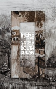 There Is a Country: New Fiction from the New Nation of South Sudan