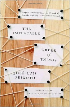 The Implacable Order of Things by Jose Luis Peixoto