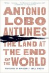 The Land at the End of the World by Antonio Lobo Antunes