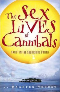 The Sex Lives of Cannibals by J. Maarten Troott