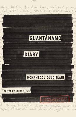 Guantanamo Diary by Mohamedou Ould Slahi